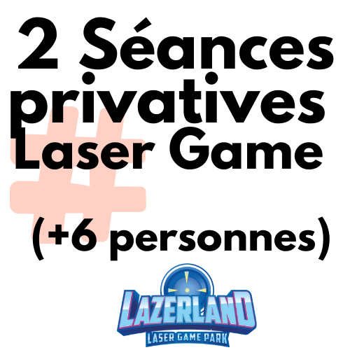 2 Séances privatives Laser Game (+6 personnes)